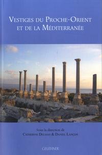 Catherine Delmas et Daniel Lançon - Vestiges du Proche-Orient et de la Méditerranée.