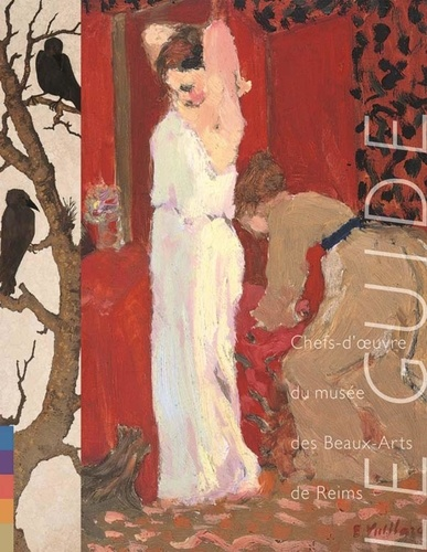 Catherine Delot et Georges Magnier - Le guide - Chefs-d'oeuvre du musée des Beaux-Arts de Reims.