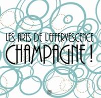 Catherine Delot et David Liot - Les arts de l'effervescence Champagne !.