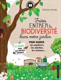 Catherine Delvaux - Faites entrer la biodiversité dans votre jardin.