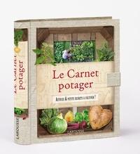 Catherine Delvaux et Florence Le Maux - Le carnet potager - Astuces et petits secrets à cultiver !.