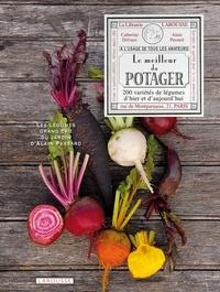 Catherine Delvaux et Alain Passard - Le meilleur du potager.