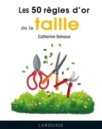 Catherine Delvaux - Les 50 règles d'or de la taille.