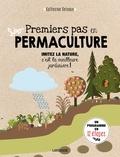 Catherine Delvaux - Premiers pas en permaculture - Imitez la nature, c'est la meilleure jardinière !.