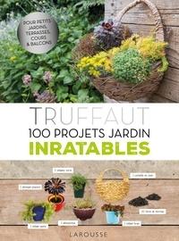 Truffaut - 100 projets jardin inratables.pdf