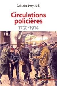 Catherine Denys - Circulations policières (1750-1914).