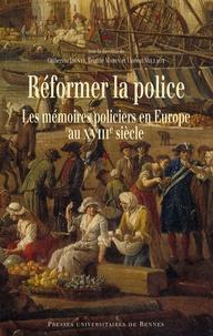 Réformer la police - Les mémoires policiers en Europe au XVIIIe siècle.pdf