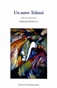Catherine Depretto - Un autre Tolstoï.