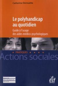 Le polyhandicap au quotidien - Guide à lusage des aides médico-psychologiques.pdf