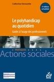 Catherine Derouette - Le polyhandicap au quotidien - Guide à l'usage des professionnels.
