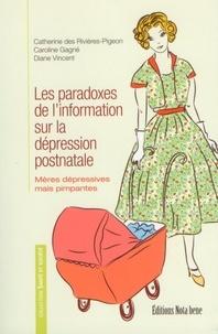 Catherine Des Rivières-Pigeon et Caroline Gagné - Les paradoxes de l'information sur la dépression postnatale - Mères dépressives mais pimpantes.