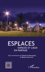Catherine Deschamps et Barbara Morovich - Esplaces - Espaces et lieux en partage.