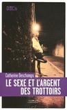 Catherine Deschamps - Le sexe et l'argent des trottoirs.