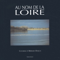 Catherine Desjeux et Bernard Desjeux - Au nom de la Loire.