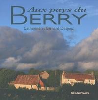 Catherine Desjeux et Bernard Desjeux - Aux pays du Berry.