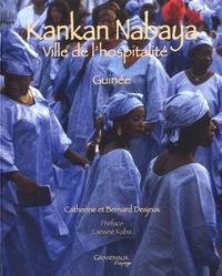 Catherine Desjeux et Bernard Desjeux - Kankan Nabaya - Ville de l'hospitalité, Guinée. 1 DVD