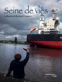 Catherine Desjeux et Bernard Desjeux - Seine de vies.