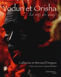 Catherine Desjeux et Bernard Desjeux - Vodun et Orisha - La voix des dieux.
