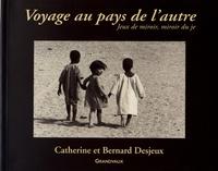 Catherine Desjeux et Bernard Desjeux - Voyage au pays de l'autre.