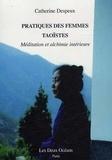 Catherine Despeux - Pratiques des femmes taoïstes - Méditation et alchimie intérieure.