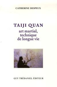 Catherine Despeux - Taiji quan - Art martial, technique de longue vie.