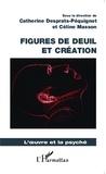 Catherine Desprats-Péquignot et Céline Masson - Figures de deuil et création.