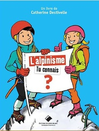 L'alpinisme, tu connais ? - Catherine Destivelle |