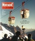 Catherine Destivelle et Philippe Bonhème - La montagne à la une - Paris Match 60 ans de reportages.