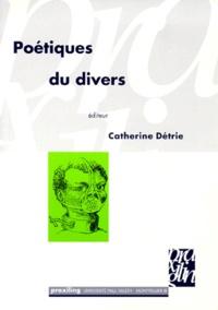 Catherine Détrie - Poétiques du divers.