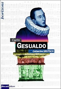 Catherine Deutsch - Carlo Gesualdo.