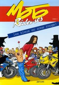 Catherine Devillard - Moto râleuses Tome 3 : Les bleus en zone rouge !.