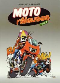 Catherine Devillard et Sébastien Sauvadet - Moto râleuses Tome 3 : .