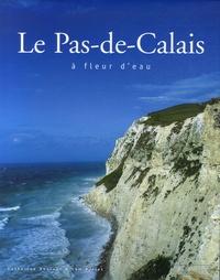 Catherine Dhérent et Sam Bellet - Le Pas-de-Calais - A fleur d'eau.