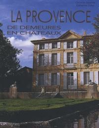 Catherine Didon et Christian Souchet - La Provence - De demeures en châteaux.