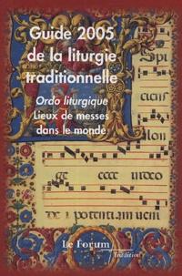 Catherine Dillée et Bertrand Du Boulay - Guide 2005 de la liturgie traditionnelle et ordo liturgique.