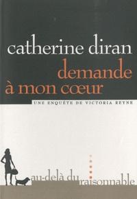 Catherine Diran - Demande à mon coeur.