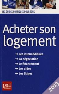 Téléchargement gratuit d'ebook maintenant Acheter son logement  - Le guide pratique par Catherine Doleux in French 9782809504781
