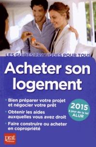 Acheter son logement - Le guide pratique 2015.pdf