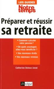 Catherine Doleux - Préparer et réussir sa retraite.