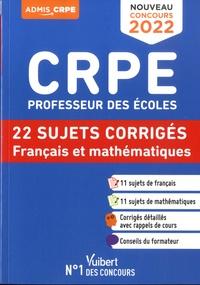 Catherine Dolignier et Eric Greff - CRPE Professeur des écoles - 22 sujets corrigés Français et mathématiques.