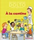 Catherine Dolto et Colline Faure-Poirée - A la cantine.