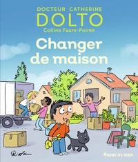 Catherine Dolto - Changer de maison.