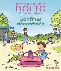 Catherine Dolto et Colline Faure-Poirée - Confinés déconfinés.