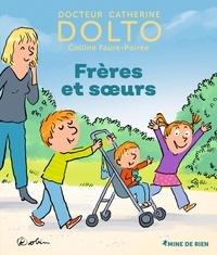 Catherine Dolto et Colline Faure-Poirée - Frères et soeurs.
