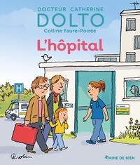 Catherine Dolto et Colline Faure-Poirée - L'hôpital.