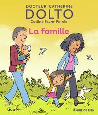 Catherine Dolto et Colline Faure-Poirée - La famille.