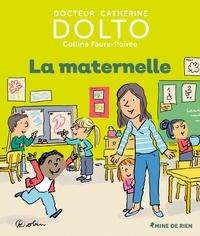 Catherine Dolto et Colline Faure-Poirée - La maternelle.