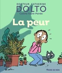 Catherine Dolto et Colline Faure-Poirée - La peur.