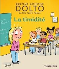Catherine Dolto et Colline Faure-Poirée - La timidité.