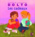 Catherine Dolto et Colline Faure-Poirée - Les cadeaux.